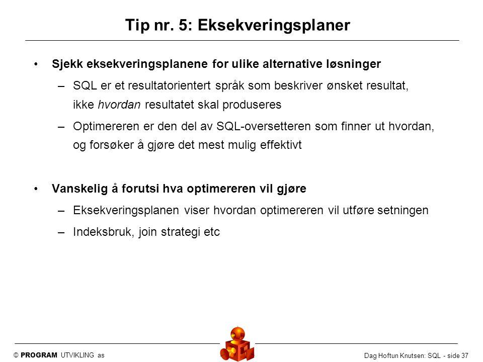 Tip nr. 5: Eksekveringsplaner