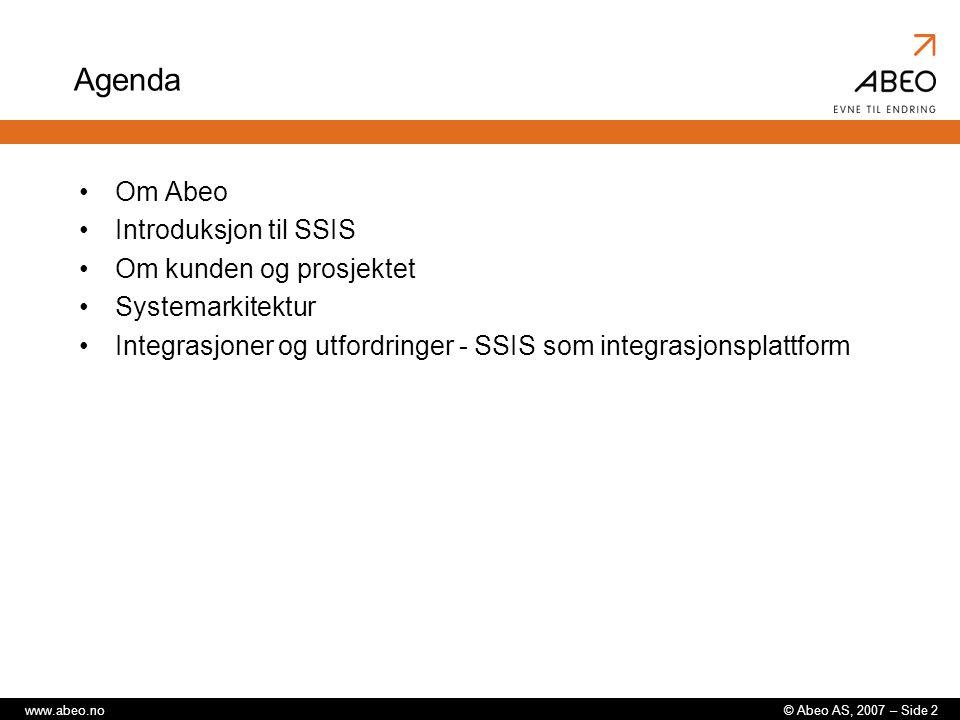 Agenda Om Abeo Introduksjon til SSIS Om kunden og prosjektet