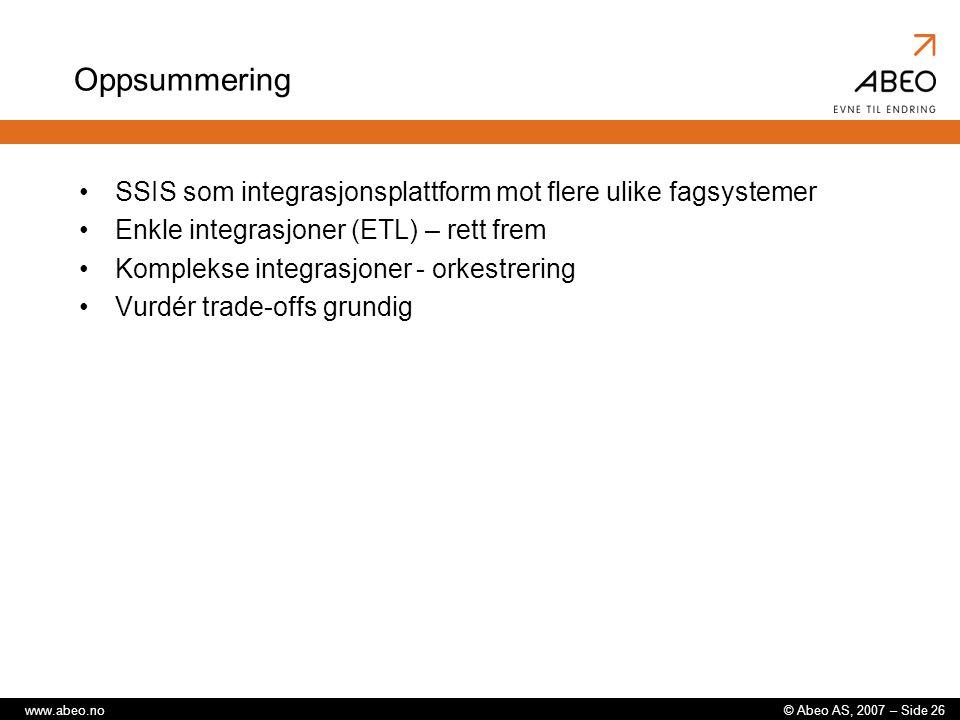 Oppsummering SSIS som integrasjonsplattform mot flere ulike fagsystemer. Enkle integrasjoner (ETL) – rett frem.