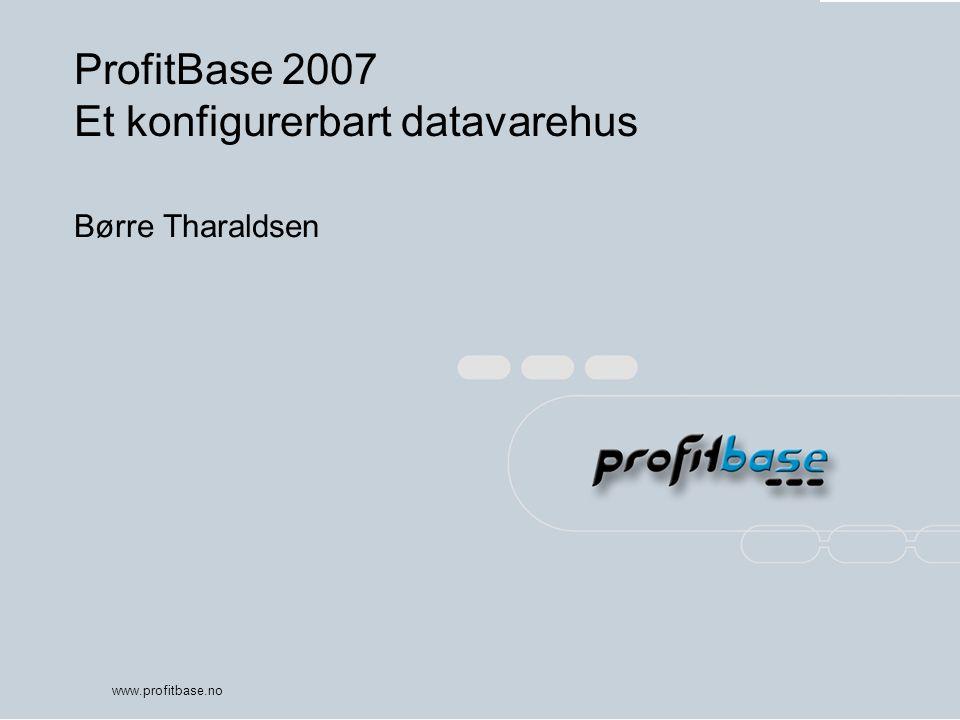 ProfitBase 2007 Et konfigurerbart datavarehus