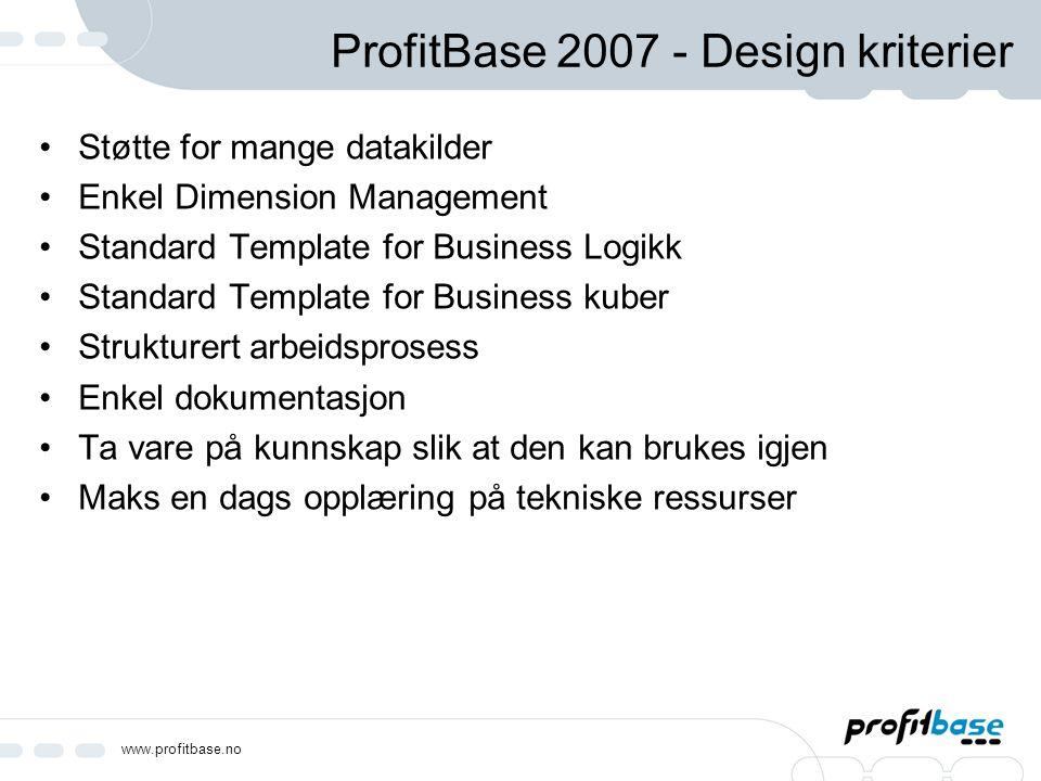 ProfitBase 2007 - Design kriterier