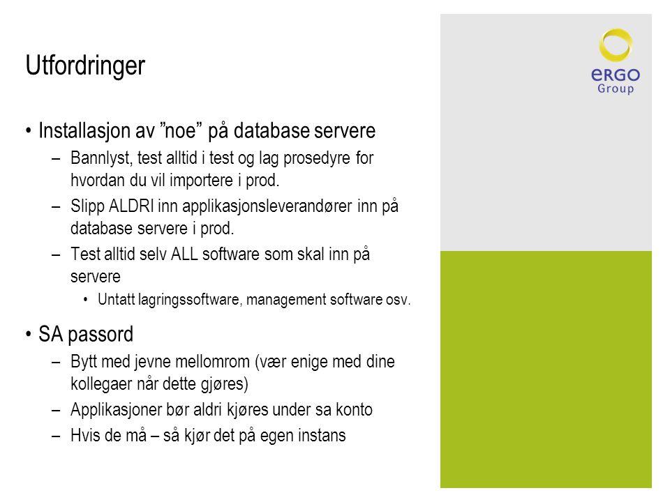 Utfordringer Installasjon av noe på database servere SA passord