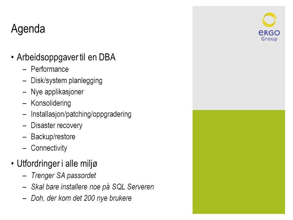Agenda Arbeidsoppgaver til en DBA Utfordringer i alle miljø