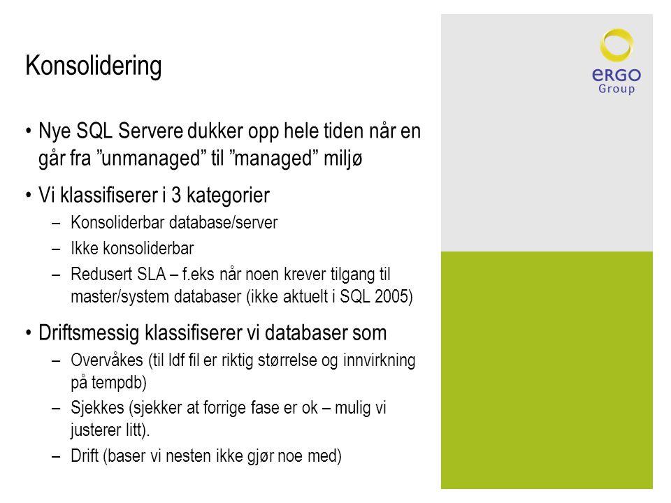 Konsolidering Nye SQL Servere dukker opp hele tiden når en går fra unmanaged til managed miljø.