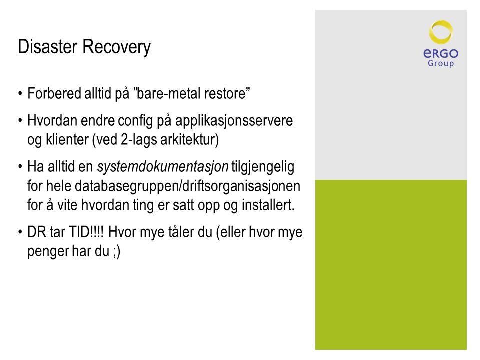 Disaster Recovery Forbered alltid på bare-metal restore