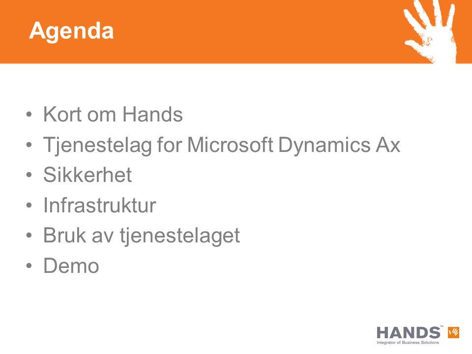 Agenda Kort om Hands Tjenestelag for Microsoft Dynamics Ax Sikkerhet