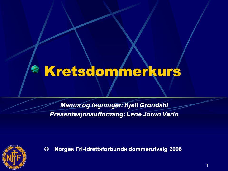 Kretsdommerkurs Manus og tegninger: Kjell Grøndahl