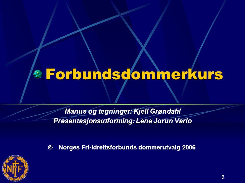 Forbundsdommerkurs Manus og tegninger: Kjell Grøndahl