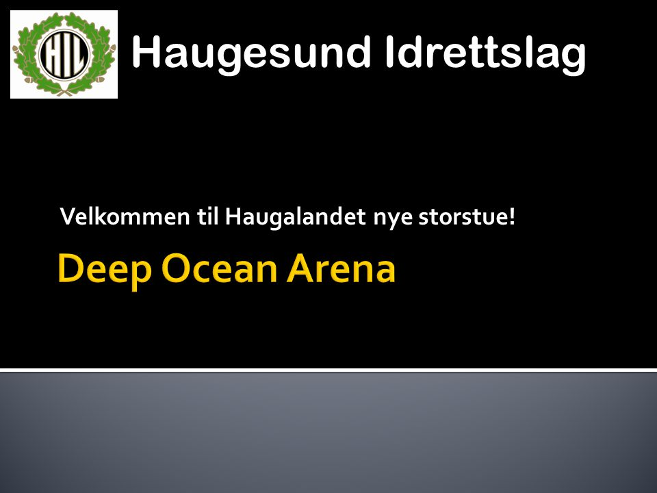 Velkommen til Haugalandet nye storstue!
