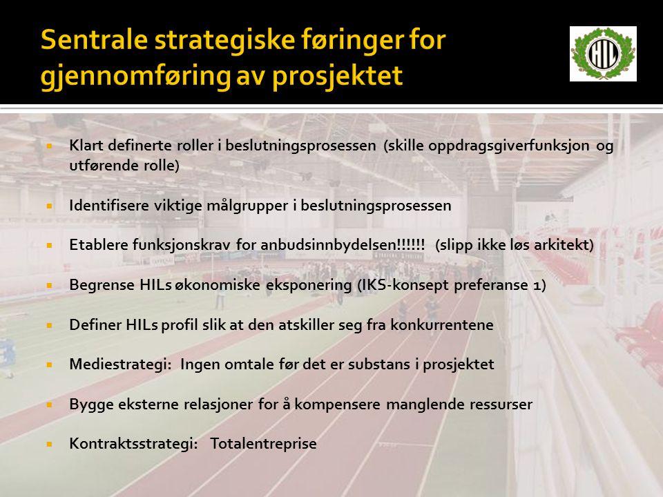 Sentrale strategiske føringer for gjennomføring av prosjektet
