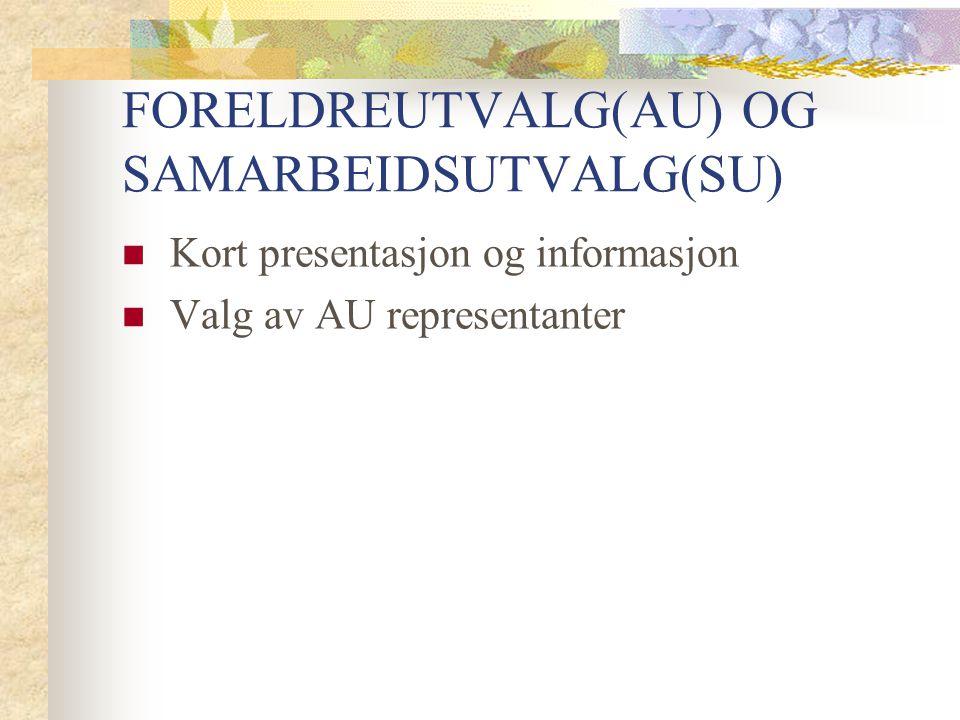FORELDREUTVALG(AU) OG SAMARBEIDSUTVALG(SU)