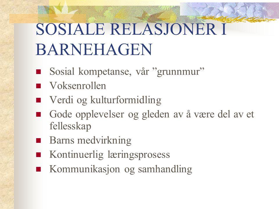 SOSIALE RELASJONER I BARNEHAGEN