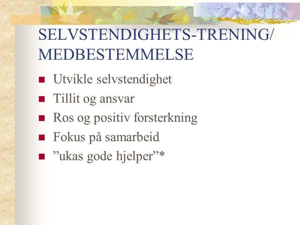 SELVSTENDIGHETS-TRENING/ MEDBESTEMMELSE