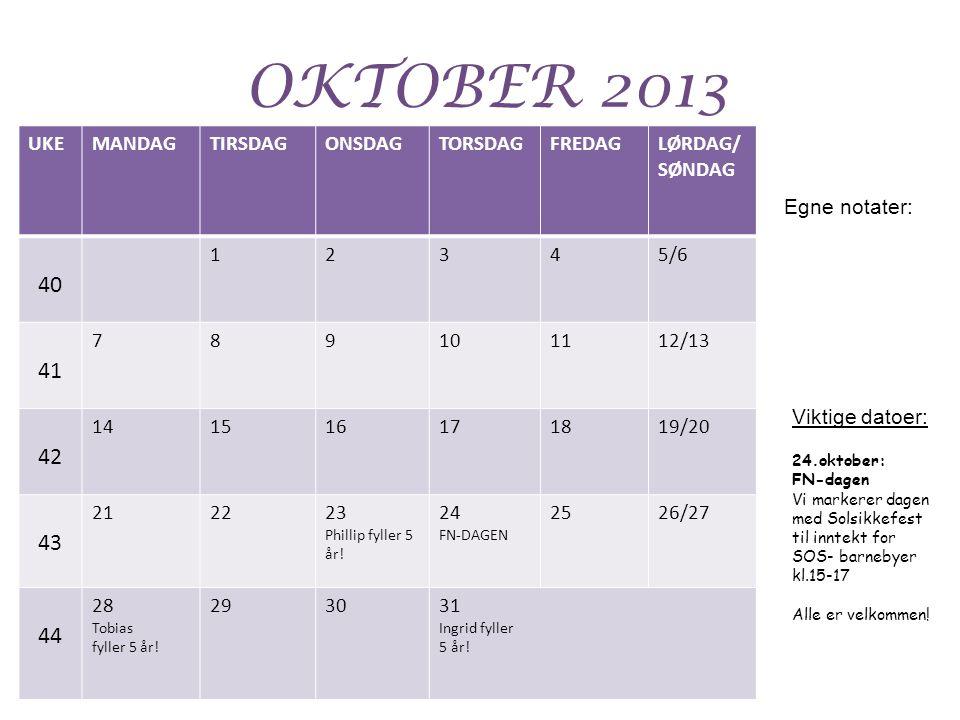 OKTOBER 2013 40 41 42 43 44 UKE MANDAG TIRSDAG ONSDAG TORSDAG FREDAG