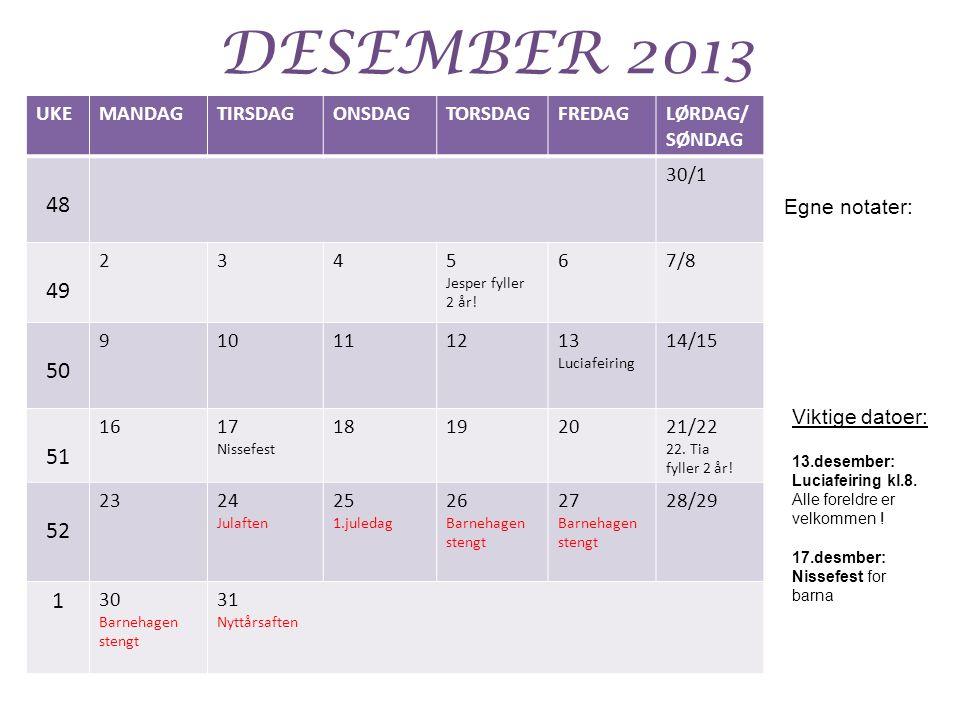 DESEMBER 2013 48 49 50 51 52 1 UKE MANDAG TIRSDAG ONSDAG TORSDAG