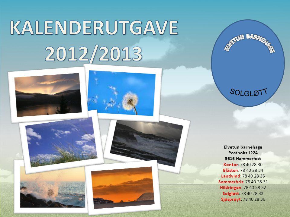 KALENDERUTGAVE 2012/2013 SOLGLØTT ELVETUN BARNEHAGE Elvetun barnehage