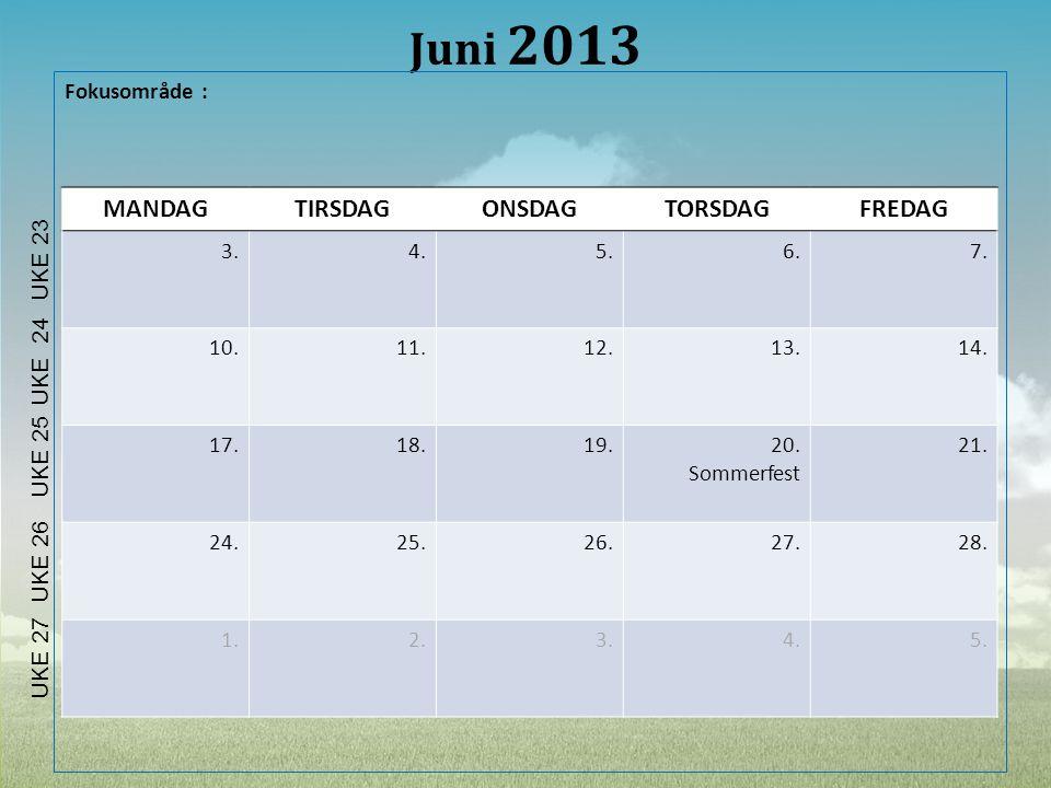 Juni 2013 MANDAG TIRSDAG ONSDAG TORSDAG FREDAG