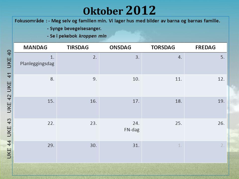 Oktober 2012 MANDAG TIRSDAG ONSDAG TORSDAG FREDAG