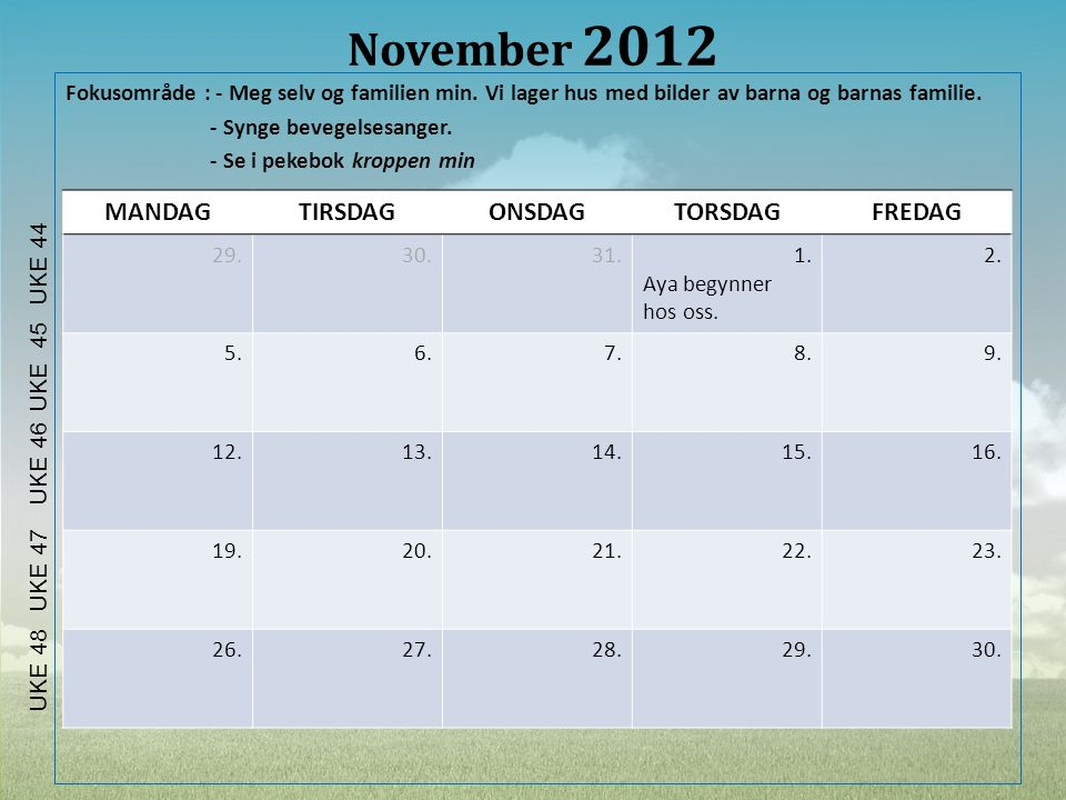 November 2012 MANDAG TIRSDAG ONSDAG TORSDAG FREDAG