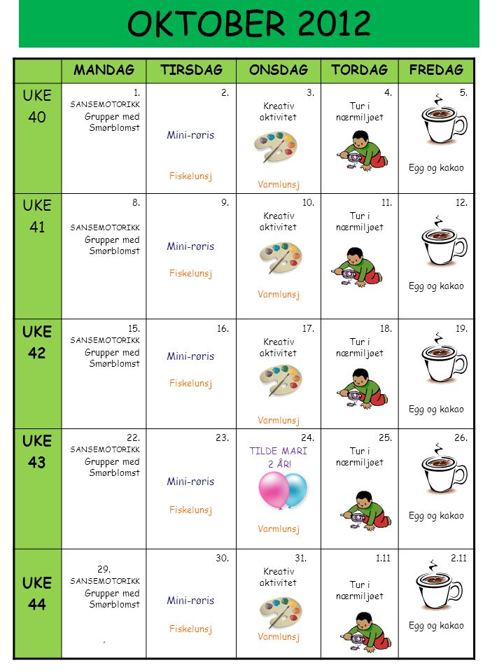 OKTOBER 2012 UKE 40 41 42 43 44 MANDAG TIRSDAG ONSDAG TORDAG FREDAG