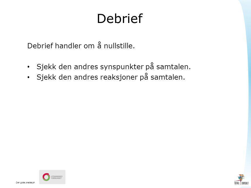 Debrief Debrief handler om å nullstille.
