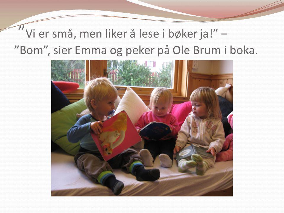 Vi er små, men liker å lese i bøker ja