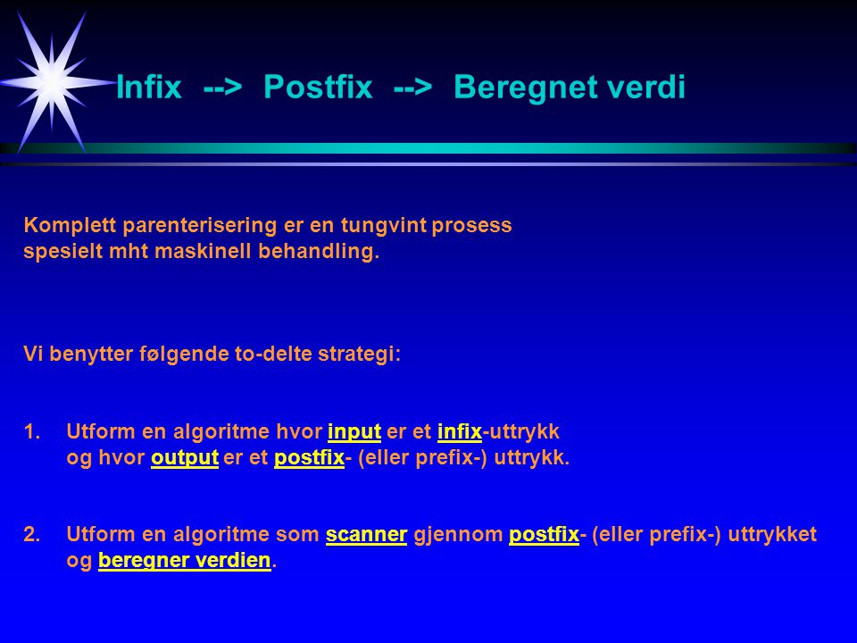 Infix --> Postfix --> Beregnet verdi