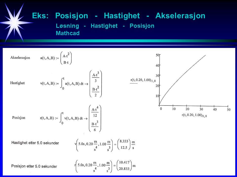 Eks: Posisjon - Hastighet - Akselerasjon