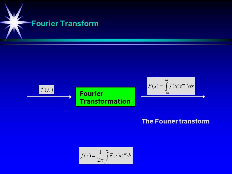 Fourier Transform Fourier Transformation The Fourier transform