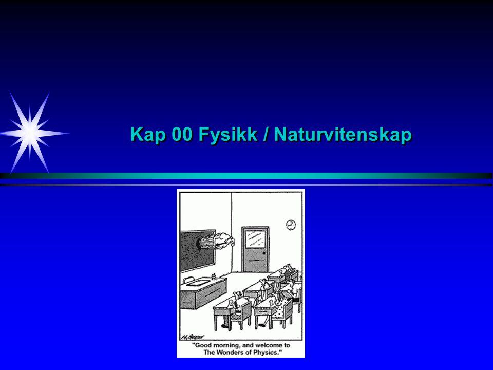 Kap 00 Fysikk / Naturvitenskap