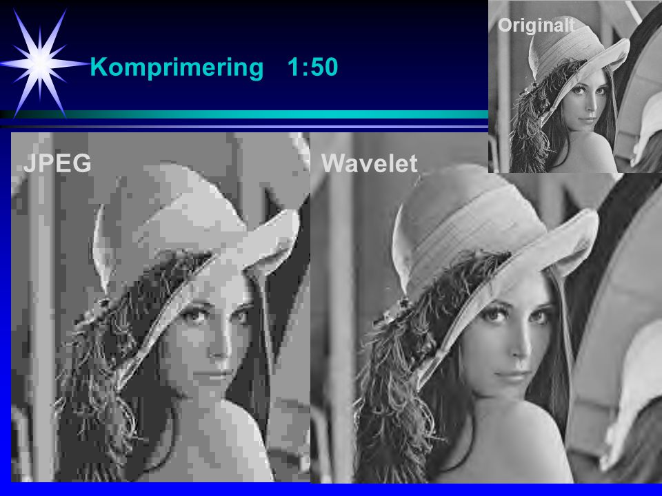 Originalt Komprimering 1:50 JPEG Wavelet