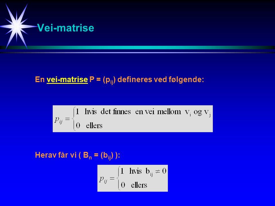 Vei-matrise En vei-matrise P = (pij) defineres ved følgende: