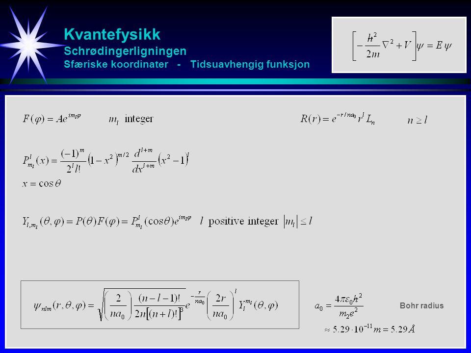 Kvantefysikk Schrødingerligningen Sfæriske koordinater - Tidsuavhengig funksjon