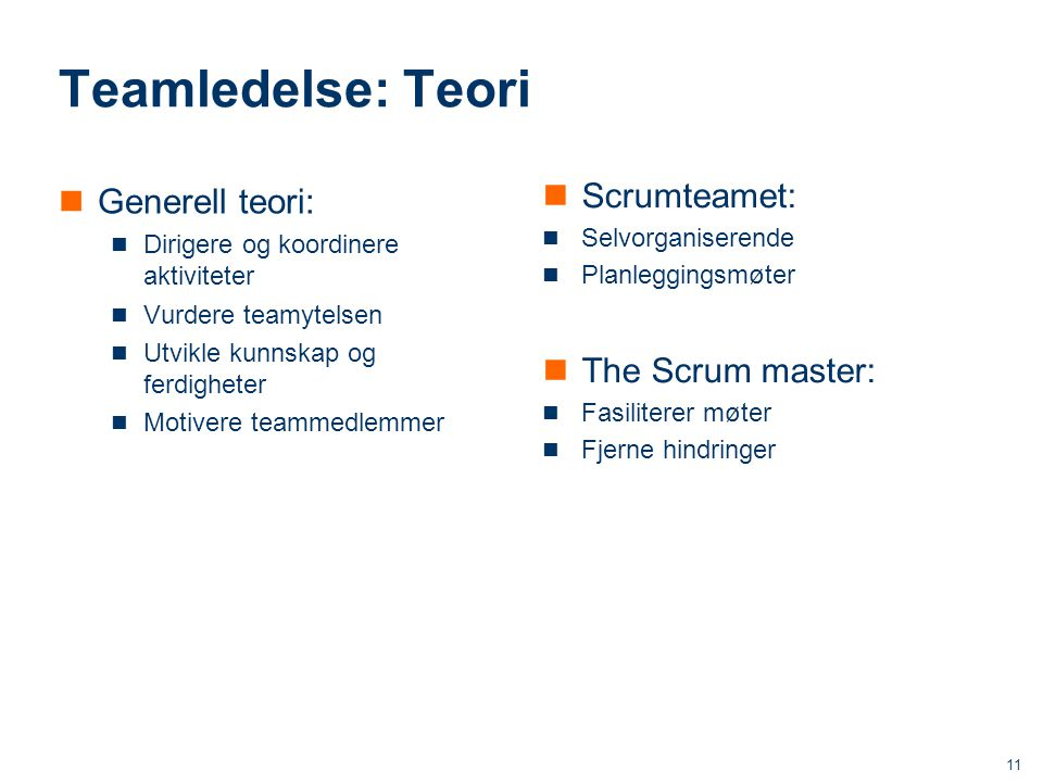Teamledelse: Teori Generell teori: Scrumteamet: The Scrum master: