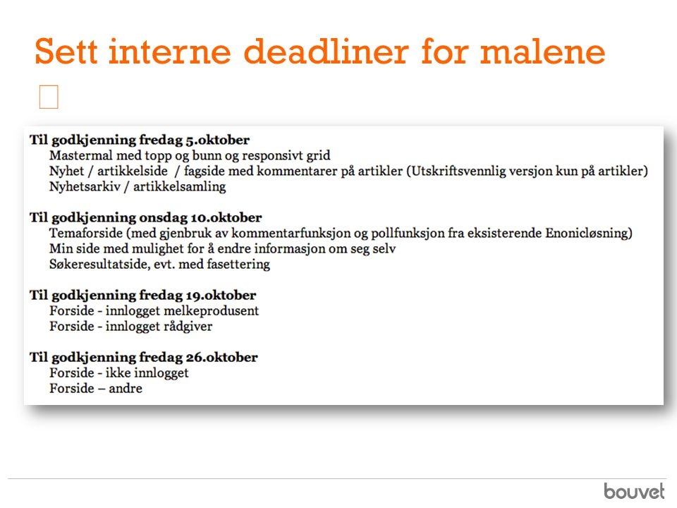 Sett interne deadliner for malene