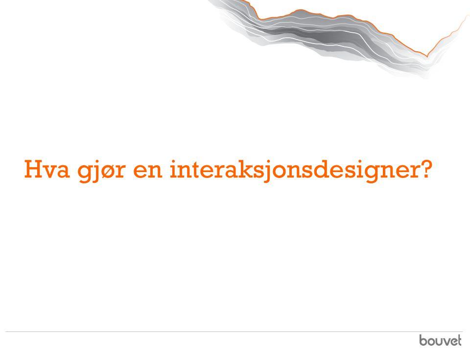 Hva gjør en interaksjonsdesigner