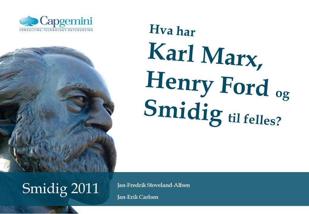 Hva har Karl Marx, Henry Ford og Smidig til felles