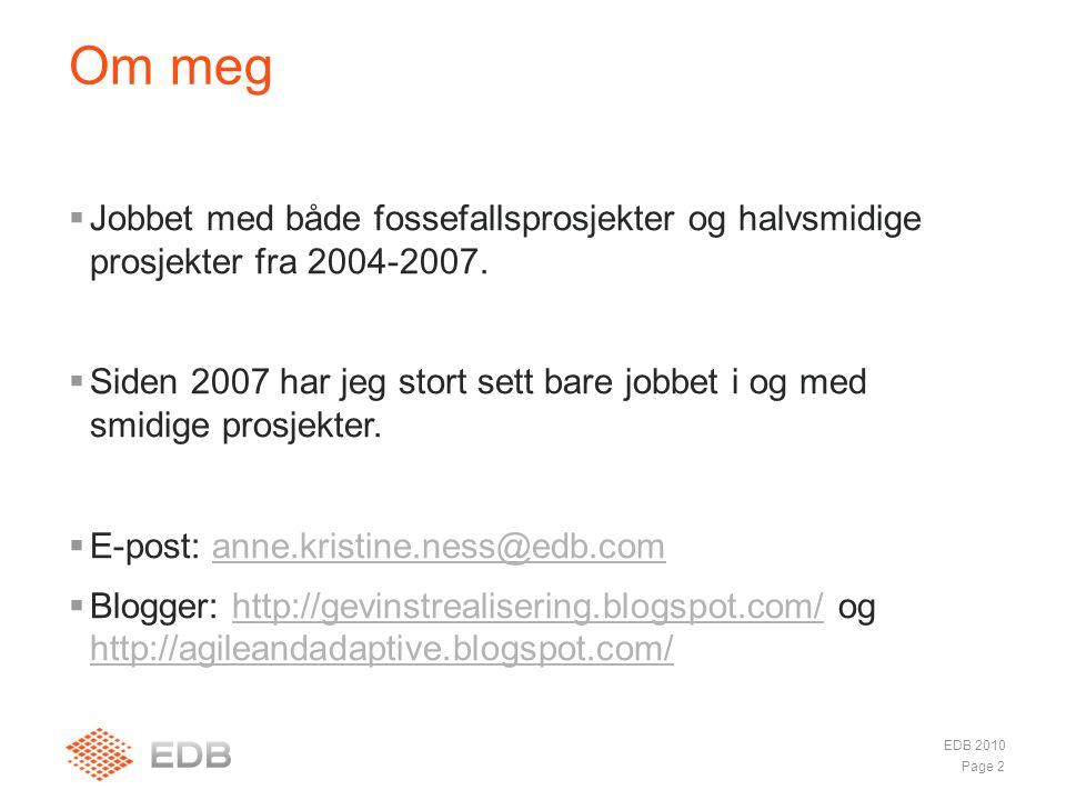 Om meg Jobbet med både fossefallsprosjekter og halvsmidige prosjekter fra 2004-2007.
