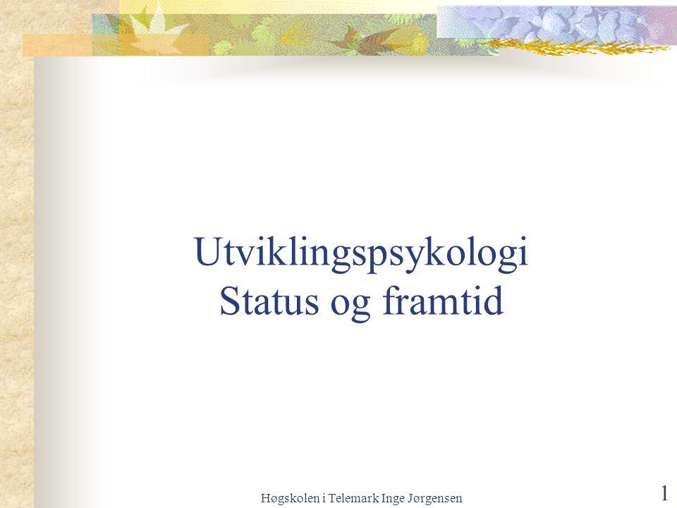 Utviklingspsykologi Status og framtid