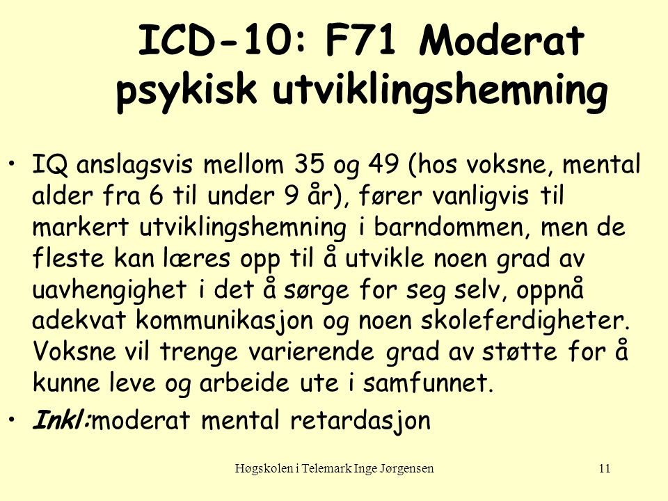 ICD-10: F71 Moderat psykisk utviklingshemning