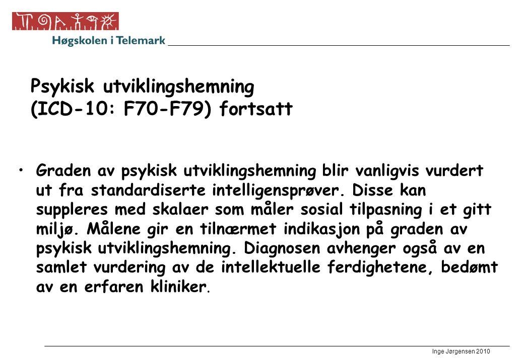 Psykisk utviklingshemning (ICD-10: F70-F79) fortsatt
