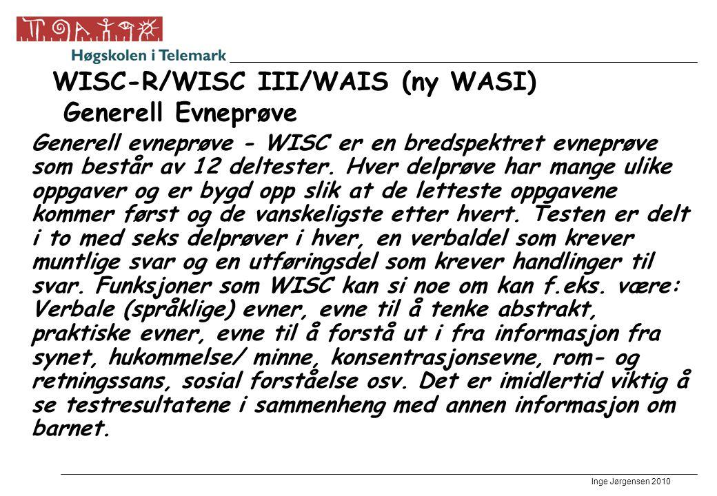 WISC-R/WISC III/WAIS (ny WASI) Generell Evneprøve