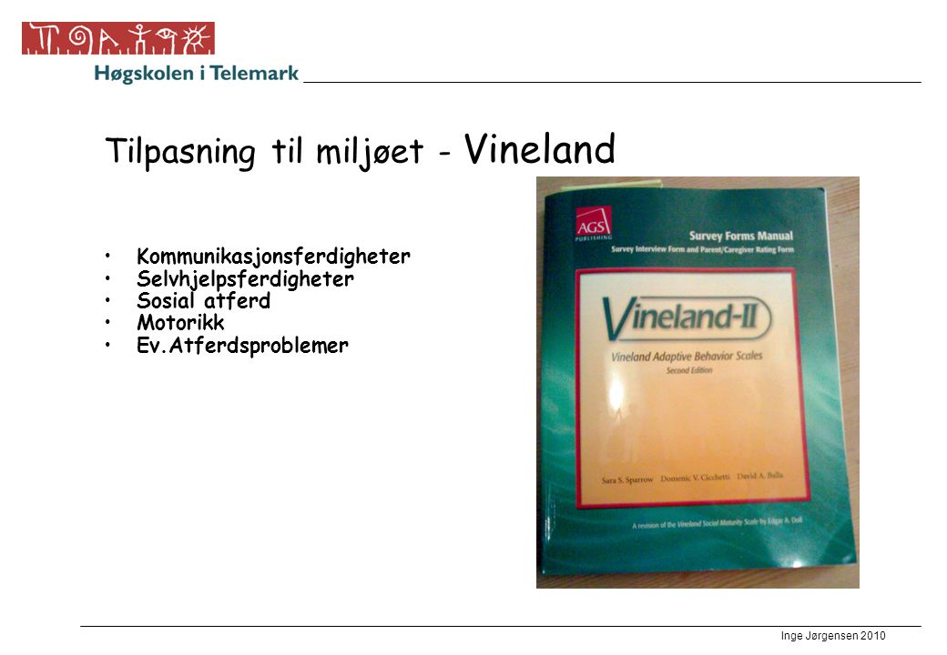 Tilpasning til miljøet - Vineland
