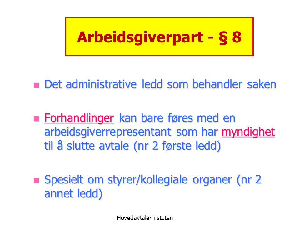 Arbeidsgiverpart - § 8 Det administrative ledd som behandler saken