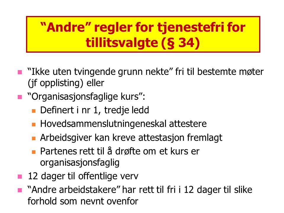 Andre regler for tjenestefri for tillitsvalgte (§ 34)