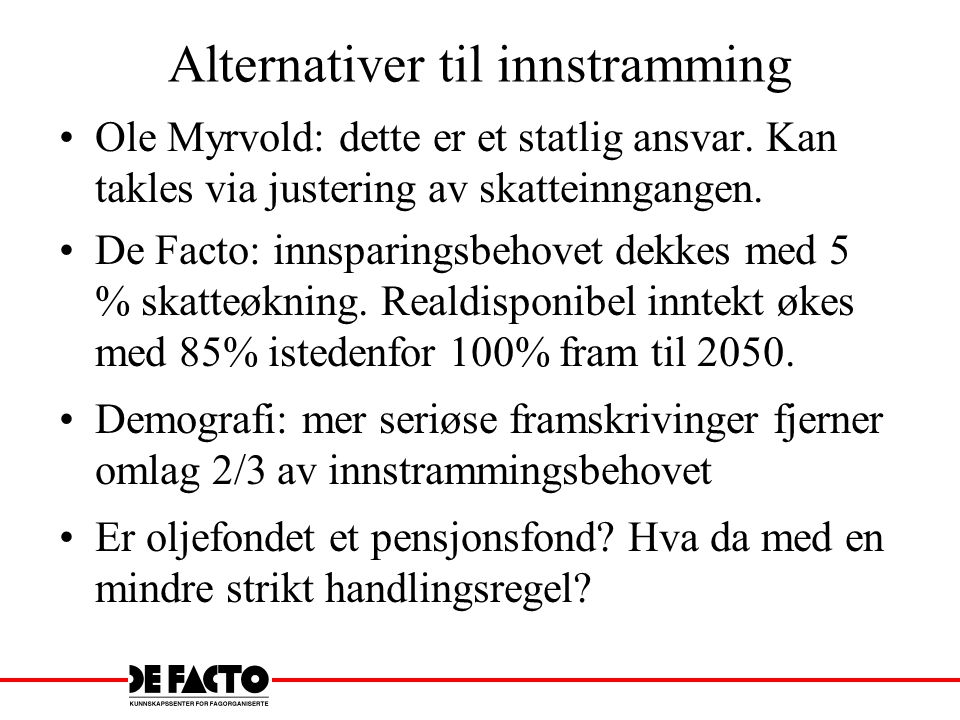 Alternativer til innstramming