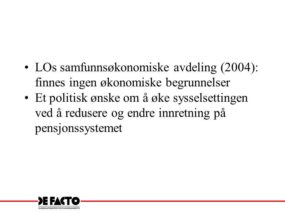 LOs samfunnsøkonomiske avdeling (2004): finnes ingen økonomiske begrunnelser