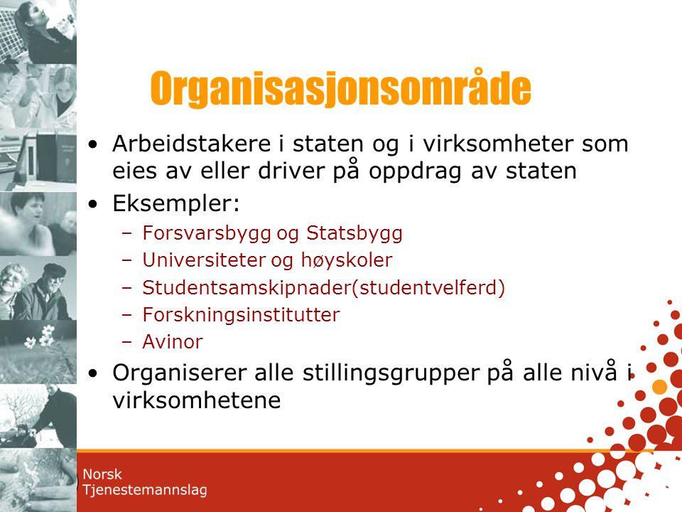 Organisasjonsområde Arbeidstakere i staten og i virksomheter som eies av eller driver på oppdrag av staten.