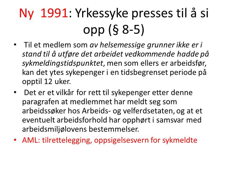 Ny 1991: Yrkessyke presses til å si opp (§ 8-5)