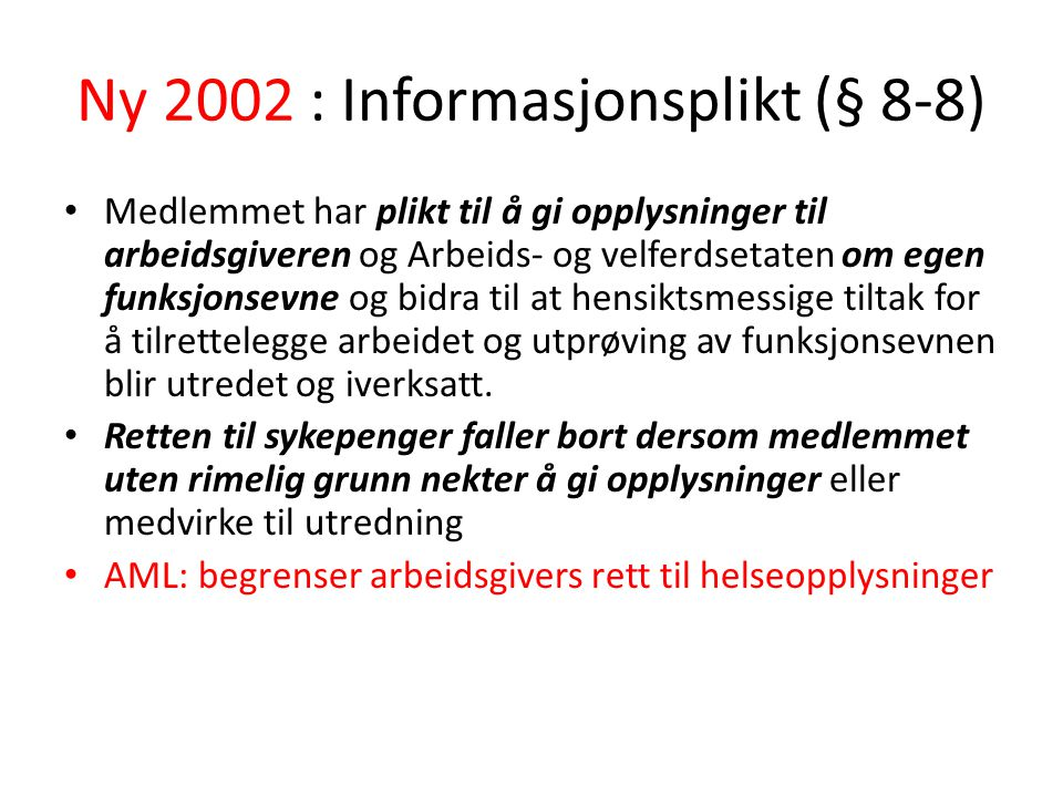 Ny 2002 : Informasjonsplikt (§ 8-8)